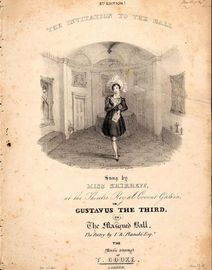 The Invitation to the Ball - Sung by Miss Shirreff at the Theatre Royal Covent garden in Gustavus the Third or The Masqued Ball - 8th Edition