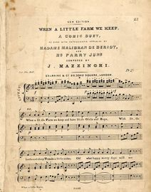 When a Little Farm we Keep - A Comic Duet as sung with enthusiastic applause by Madame Malibran de Beriot and Mr Parry Junr. - New Edition