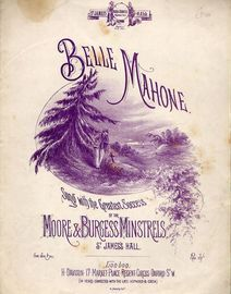 Belle Mahone - Sung with the greatest success by the Moore & Burgess Minstrels, St. James Hall - For Piano and Voice