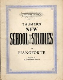 Thumers New School of Studies for Pianoforte Book II - Elementary Grade - Augeners Edition No. 6602