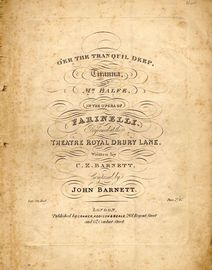 O'er The Tranquil Deep - As sung by Mr Balfe in the Opera of Farinelli performed at the Theatre Royal Drury Lane