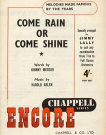 Come Rain or Shine -  Encore Famous Chappell Series - Specially Arranged by Jimmy Lally to Suit any Combination From Trio to Full Dance Orchestra