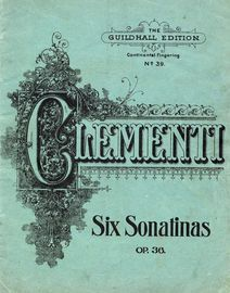 Six Sonatinas - Op. 36 - The Guildhall Edition No. 39