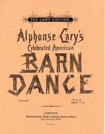 Alphonse Cary's celebrated American Barn Dance - With Dance Instructions