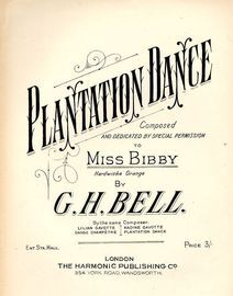 Plantation Dance - Composed and dedicated by special permission to Miss Bibby, Hardwicke Grande