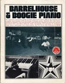 Barrelhouse & Boogie Piano - An Guide to Blues Style Piano with Complete Transcriptions of the Recordings of 22 Piano Greats, Discography and Exercise