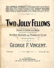 Two Jolly Fellows - Duet for Tenor and Bass - Dedicated to and Sung by Alfred Heather and Franklin Clive