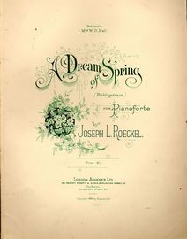 A Dream of Spring - For Pianoforte - Dedicated to Mrs. W. D. Hall