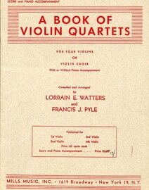 A Book of Violin Quartets - For Four Violins or Violin Choir with or without Piano accompaniment