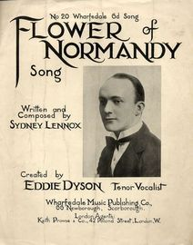 Flower of Normandy - Song - For Piano and Voice - Created by Eddie Dyson Tenor Vocalist - Wharfedale 6d Song edition No. 20
