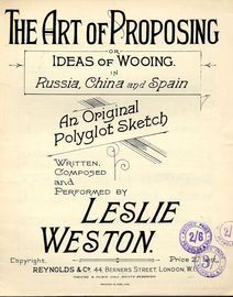 The Art of Proposing or Ideas of Wooing in Russia, China and Spain an Original polyglot Sketch