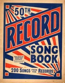 50th Record Song Book - 200 Songs from the Records - Lyrics and information on Popular Songs Circa 1940