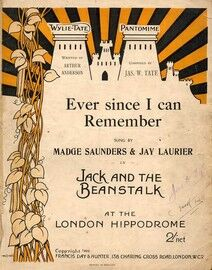 Ever Since I can Remember - Sung by Madge Saunders and Jay Laurier in Jack and the Beanstalk at the London Hippodrome