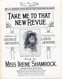Take me to That New Revue - Francis, Day & Hunter Sixpenny Popular Edition No. 1749 - As sung by Miss Irene Shamrock