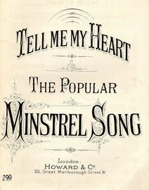 Tell me my Heart - The Popular Minstrel Song - Howard & Co edition No. 299