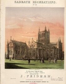 Sabbath Recreations - No. 24 - A Collection of Sacred Airs - For the Pianoforte depicting Hereford Cathedral