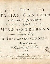 D. Francesco Cipolla - Two Italian Cantatas - Dedicated by Permission to Miss A. Stepehens - Op. 1