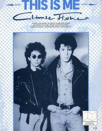 This is Me - Recorded by Climie Fisher on EMI Records - For Piano and Voice with Guitar chord symbols