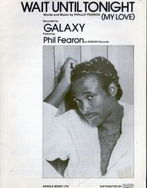 Wait Until Tonight (My Love) - Recorded by Galaxy featuring Phil Fearon on Ensign Records