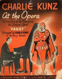 Charlie Kunz At The Opera - A Selection of Tunes from the Famous Opera ''Faust''