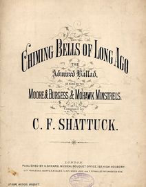 Chiming Bells of Long Ago - The Admired Ballad - As sung by the Moore and Burgess and Mohawk Minstrels - Musical Bouquet No. 5926
