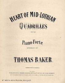 Heart of Mid-Lothian - Quadrilles for the Pianoforte - Musical Bouquet No.'s 4933 and 4934