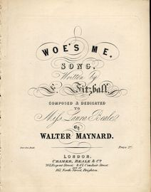 Woe's Me - Song - Composed and Dedicated to Mifs Laura Beale - For Piano and Voice