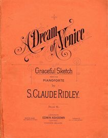 A Dream of Venice - Graceful Sketch for the Pianoforte - E. A. 32659