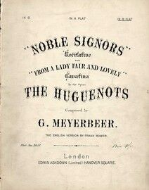 Noble Signors / From a Lady Fair and Lovely - Recitative and Cavatina in B flat major for High Voice - From the Opera 'The Huguenots'
