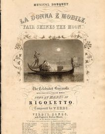 La Donna e Mobile (Fair shines the moon) - Sung by Mario in Rigoletto -  For Voice and Piano - English and Italian Lyrics - Musical Bouquet No. 553