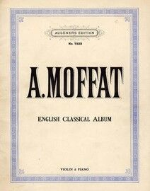 A. Moffat - English Classical Album - Violin & Piano - Augener's Edition