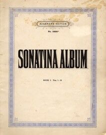 Sonatina Album for the Pianoforte - A Collection of Favourite Sonatinas, Rondos and Pieces in Progressive Order - Book 1 - No.'s 1 to 18 - Augner's Ed