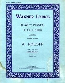 Wagner Lyrics from Rienzi to Parsifal - Book II of 21 Piano Pieces in Easy Style - No.s 12 to 21 - Augener Album Series No. 169a,b