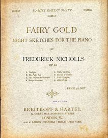 Fairy Gold - Eight Sketches for the Piano - Op. 45 - Dedicated to Miss Evelyn Stuart