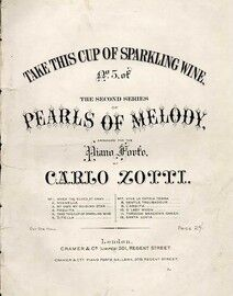 Take this Cup of Sparkling Wine - No. 5 of The Second Series of 'Pearls of Melody' - Arranged for Pianoforte