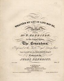 Whate'er my Lot in life may be - Ballad sung by Mr Harrison in the grand Opera
