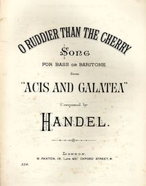 O Ruddier than the Cherry - Song for Bass or Baritone from Acis and Galatea - Paxton No. 334