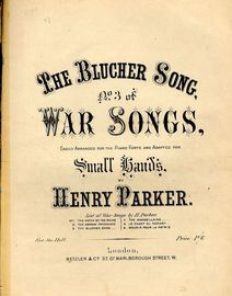 The Blucher Song - No. 3 of War Songs Series - Easily arranged for the Pianoforte and adapted for small hands