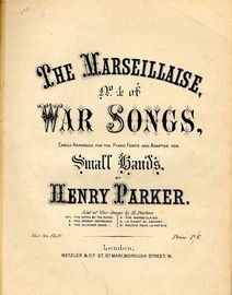 The Marseillaise - No. 4 of War Songs Series - Easily arranged for the Pianoforte and adapted for small hands