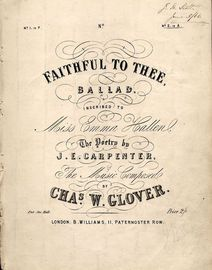 Faithful to Thee - Ballad inscribed to Miss Emma Hallen - No. 2 in A - For Piano and Voice