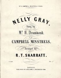 Nelly Gray - Campbell Minstrels Songs No. 2 - As sung by Mr H. Drummond of the Campbell Minstrels