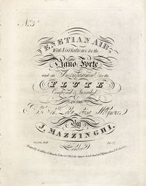 Venetian Air - With Variations for the Piano Forte and an accompaniment for the Flute - Composed and Inscribed to the Rt. Hon. Lady Louisa Molyneux -