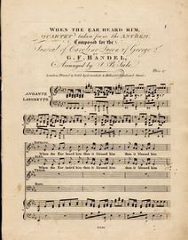 When the Ear heard Him - Quartet taken from the Anthem - Composed for the Funeral of Caroline Queen of George 2nd - For S. A. T. B