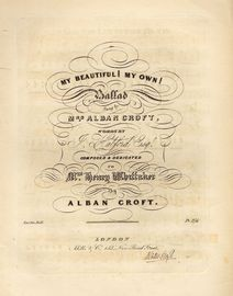 My Beautiful! My Own! - Ballad - Sung by Mrs Alban Croft - Dedicated to Mrs Henry Whittaker