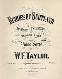 Echoes of Scotland - Brilliant Fantasia on Scotch Airs - For the Pianoforte