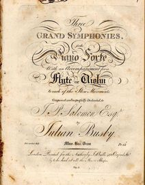 Three Grand Symphonies for the Piano Forte with an accompaniment for a Flute or Violin to each of the slow movements - Dedicated to J. P. Salomon Esq.
