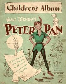 Walt Disney's Peter Pan - Children's Album - A simple arrangement of the songs from the film specially arranged for children to sing & play