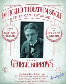 I'm Tickled to Death I'm Single! (They can't catch me) featuring George Burrows