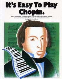 It's Easy to Play Chopin - Easy to Read, Simplified Arrangements of Some of the Best Loved Music of this Great Composer - Twenty Three Pieces for Pian