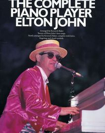 The Complete Piano Player - Elton John - Twenty of Elton John's best songs  - Complete with lyrics fingering and chord symbols